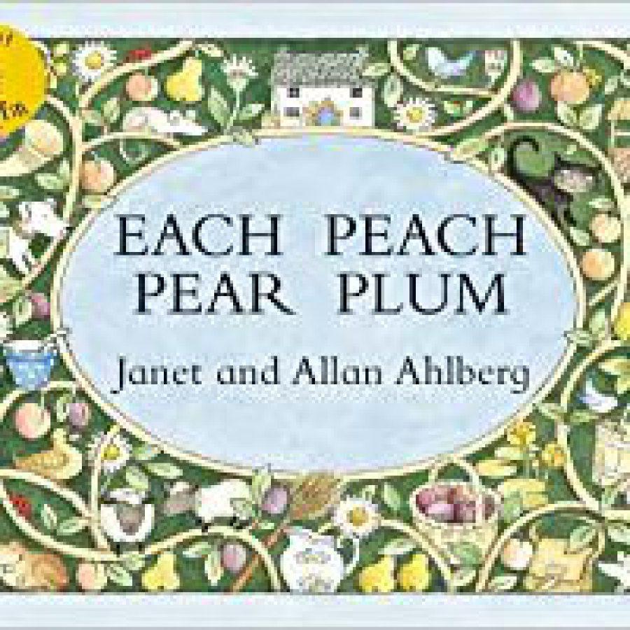 Each Peach, Pear, Plum by Janet & Allan Ahlberg